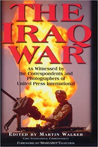 Book The Iraq War: As Witnessed by the Correspondents and Photographers of United Press International by Walker, Martin (2003)
