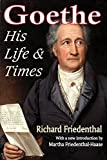 Goethe: His Life and Times