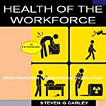 Health of the Workforce | Steven G. Carley