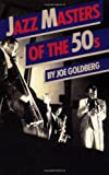 Jazz Masters of The 50s, Joe Goldberg, 0306801973