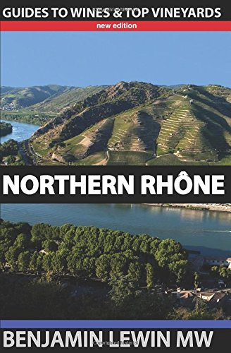 Northern Rhone (Guides to Wines and Top Vineyards)
