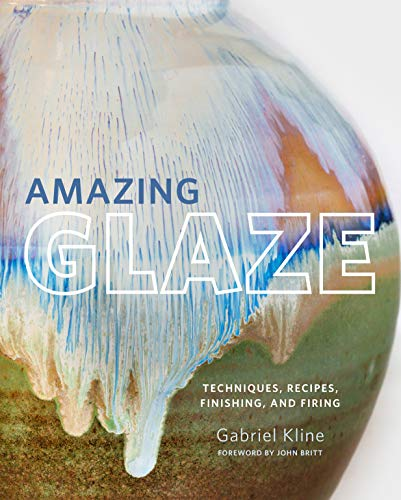 - Amazing Glaze: Techniques, Recipes, Finishing, and Firing