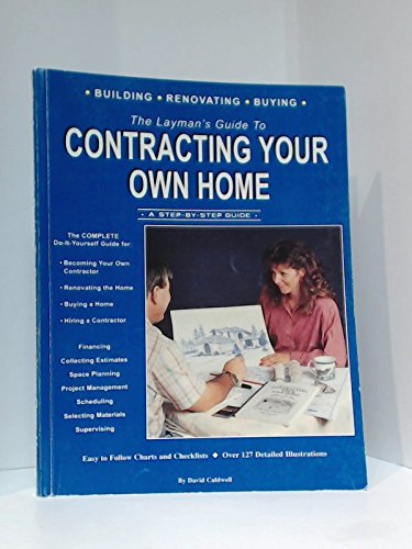Layman's Guide to Contracting Your Own Home