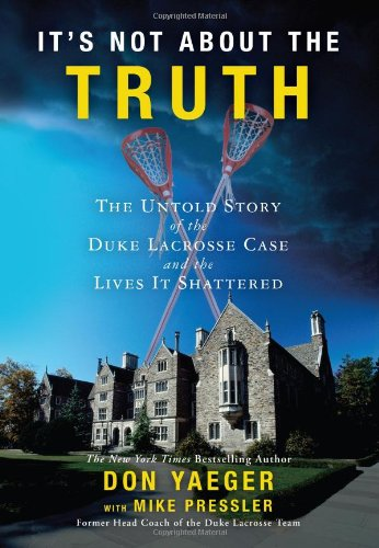 Its Not About the Truth: The Untold Story of the Duke ...