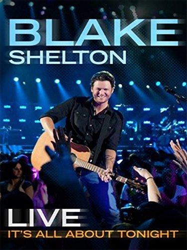 Blake Shelton - Live - It's All About Tonight