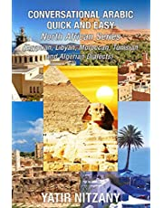 Conversational Arabic Quick and Easy - North African Dialects: Egyptian Arabic, Libyan Arabic, Moroccan Dialect, Tunisian Dialect, Algerian Dialect, Egyptian Dialect