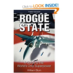Rogue State: A Guide to the World's Only Superpower William Blum