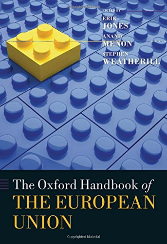 The Oxford Handbook of the European Union (Oxford Handbooks) (The Oxford Handbook Of The European Union)