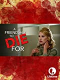 A Friendship to Die For