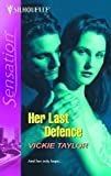 img - for Her Last Defense (Silhouette Intimate Moments, No. 1381) by Vickie Taylor (2005-08-01) book / textbook / text book