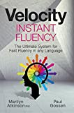 Velocity Instant Fluency - The Ultimate System for Fast Fluency in any Language
