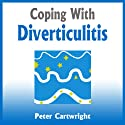 Coping with Diverticulitis Audiobook by Peter Cartwright Narrated by Simon Whistler