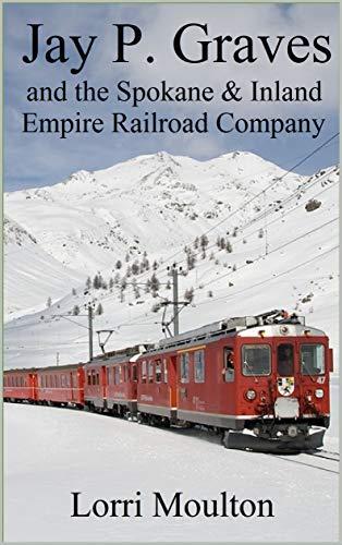e Spokane & Inland Empire Railroad Company: From Local Streetcar Line to Regional Electric Railway (Non-Fiction Book 3) ()