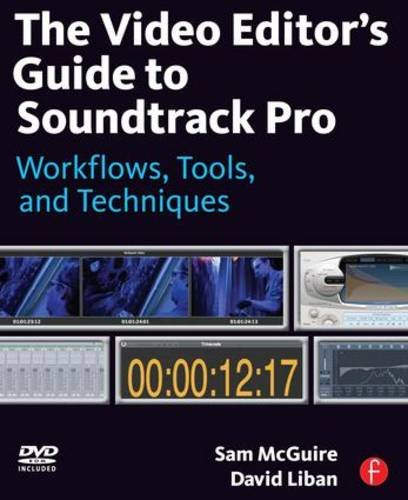 (The Video Editor's Guide to Soundtrack Pro: Workflows, Tools, and Techniques)