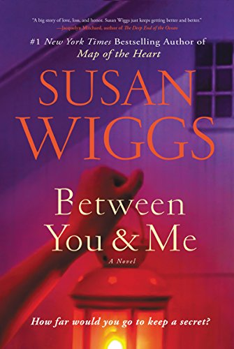 Between You and Me: A Novel by [Wiggs, Susan]