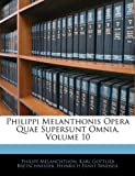 Philippi Melanthonis Opera Quae Supersunt Omnia, Philipp Melanchthon and Karl Gottlieb Bretschneider, 1144580315