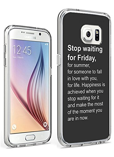 S7 Case Hard PC Cover Protective Case for Samsung Galaxy S7 Stop Waiting for Friday for Summer for Someone to Fall in Love with -
