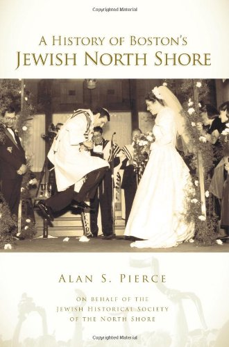 A History of Boston's Jewish North Shore (American Heritage)
