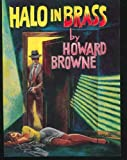 Halo in Brass, Howard Browne, 0939767120