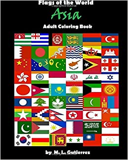 Amazon Flags Of The World Series Asia Adult Coloring Book Volume 3 9781519281579 M L Gutierrez Books
