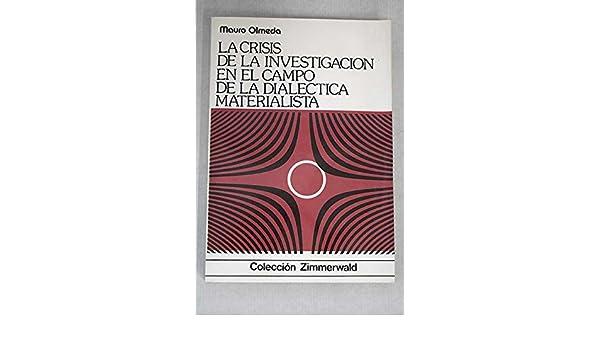 La crisis de la investigación el campo de la dialéctica materialista: Amazon.es: Julio Luelmo: Libros