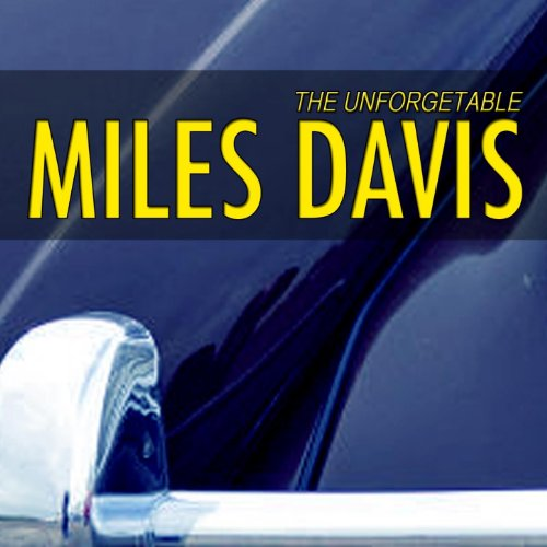 Unforgetable Miles Davis (Mile...