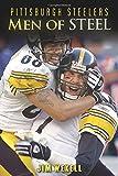 Pittsburgh Steelers: Men of Steel