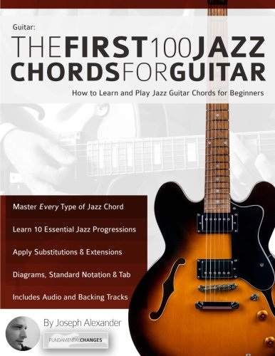!Best Guitar: The First 100 Jazz Chords for Guitar: How to Learn and Play Jazz Guitar Chords for Beginners ZIP