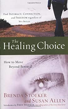 The Healing Choice: How to Move Beyond Betrayal 1400074258 Book Cover