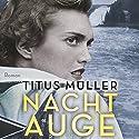 Nachtauge Hörbuch von Titus Müller Gesprochen von: Günter Merlau