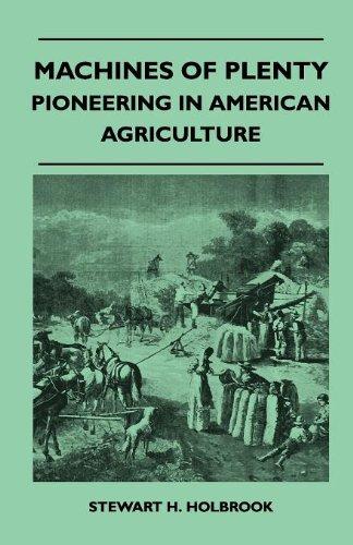Machines Of Plenty - Pioneering In American Agriculture PDF