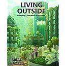 Living Outside: Everyday Cyberpunk Adventures