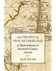 The Colony of New Netherland: A Dutch Settlement in Seventeenth-Century America