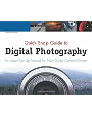 Quick Snap Guide to Digital Photography: An Instant Start-Up Manual for New Digital Camera Owners