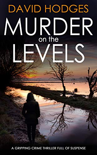 MURDER ON THE LEVELS a gripping crime thriller full of suspense (Detective Kate Hamblin mystery Book 1) por DAVID HODGES