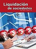 Liquidación de sociedades 2017 (Spanish Edition)