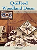 img - for Quilted Woodland Decor: Pieced Blocks with Applique Accents book / textbook / text book