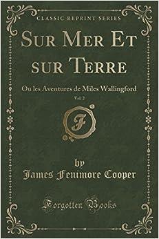 Book Sur Mer Et sur Terre, Vol. 2: Ou les Aventures de Miles Wallingford (Classic Reprint)