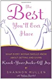 The Best You'll Ever Have, Shannon Mullen and Valerie Frankel, 1400054826