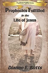Prophecies Fulfilled in the Life of Jesus (Prophecies Fulfilled Series) Paperback