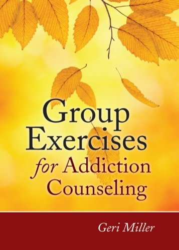 Group Exercises for Addiction Counseling (Adolescent Group Therapy)