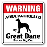 Great Dane Security Sign | Indoor/Outdoor | Funny Home Décor for Garages, Living Rooms, Bedroom, Offices | SignMission Area Patrolled Pet Dog Warning Fun Funny Gag Guard Vet Sign Decoration