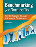 Benchmarking for Nonprofits, Jason Saul, 0940069431