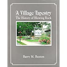 A Village Tapestry: The History of Blowing Rock by Barry M. Buxton (1989-03-03)