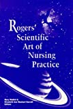 Rogers' Scientific Art of Nursing Practice, Mary Madrid, 0887376088