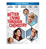 Better Living Through Chemistry [Blu-ray]