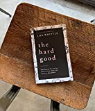 The Hard Good: Showing Up for God to Work in You