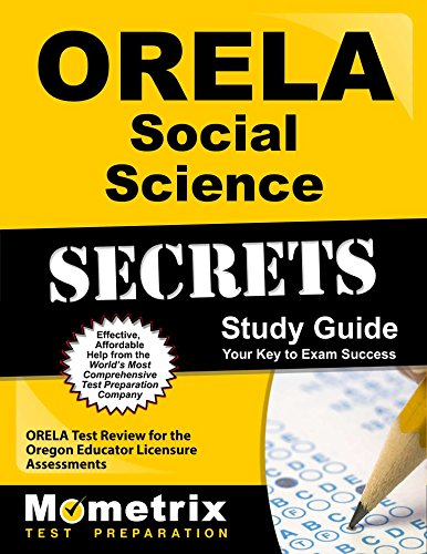 ORELA Social Science Secrets Study Guide: ORELA Test Review for the Oregon Educator Licensure Assessments