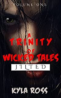 A Trinity Of Wicked Tales- Jilted by Kyla Ross ebook deal