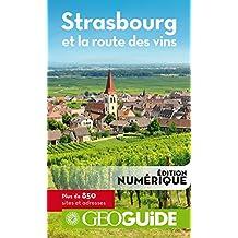 GEOguide Strasbourg et la route des vins (GéoGuide)